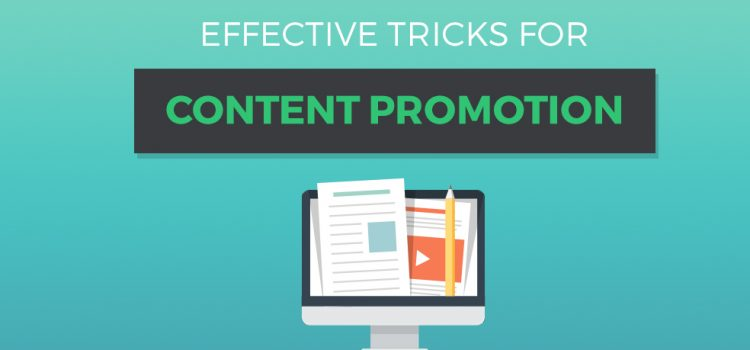 Effective Tricks for Content Promotion