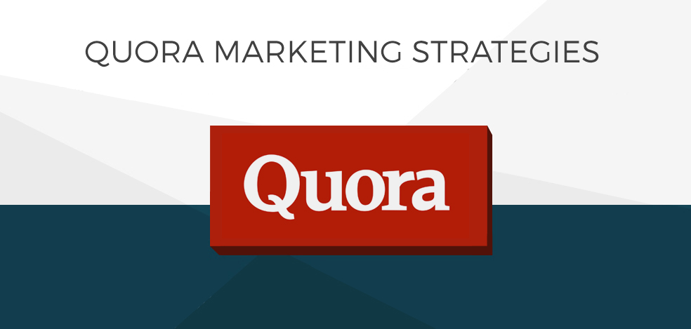12 Awesome Quora Marketing Strategies That You Need To Implement Today