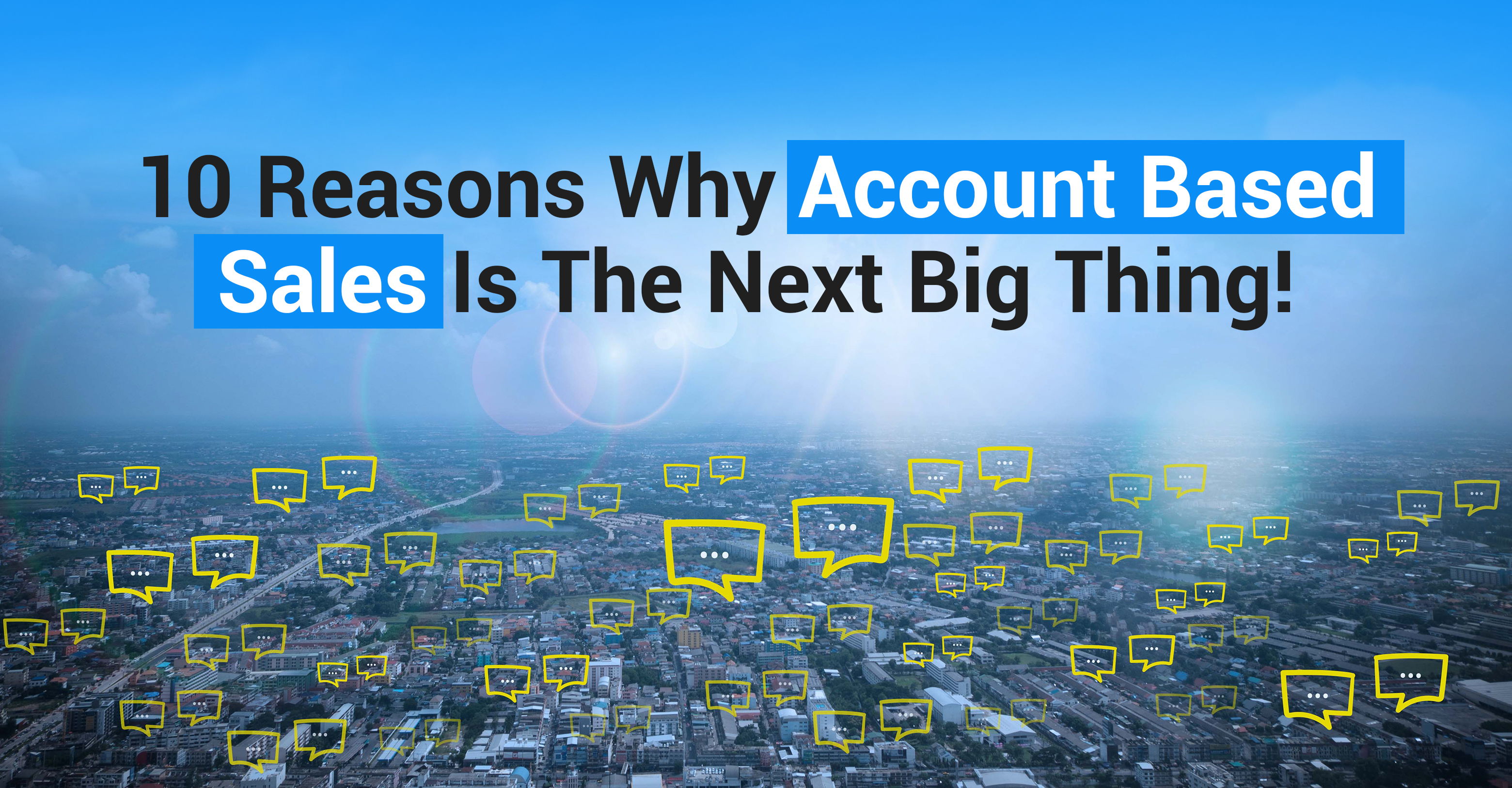 10 Reason why Account-based sales (ABS) is the next big thing in B-to-B