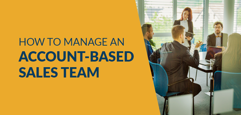 How to Manage an Account Based Sales Team