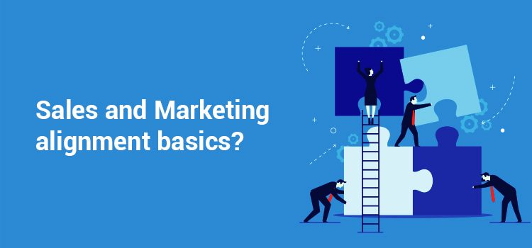 Key essentials to Sales and Marketing Alignment Success