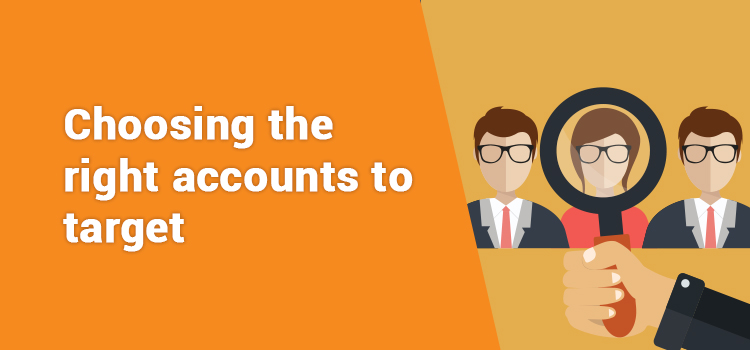 ABM: An Ultimate Guide To Choosing The Right Target accounts