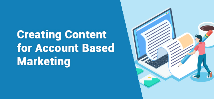 How To Create Right Content For Account Based Marketing
