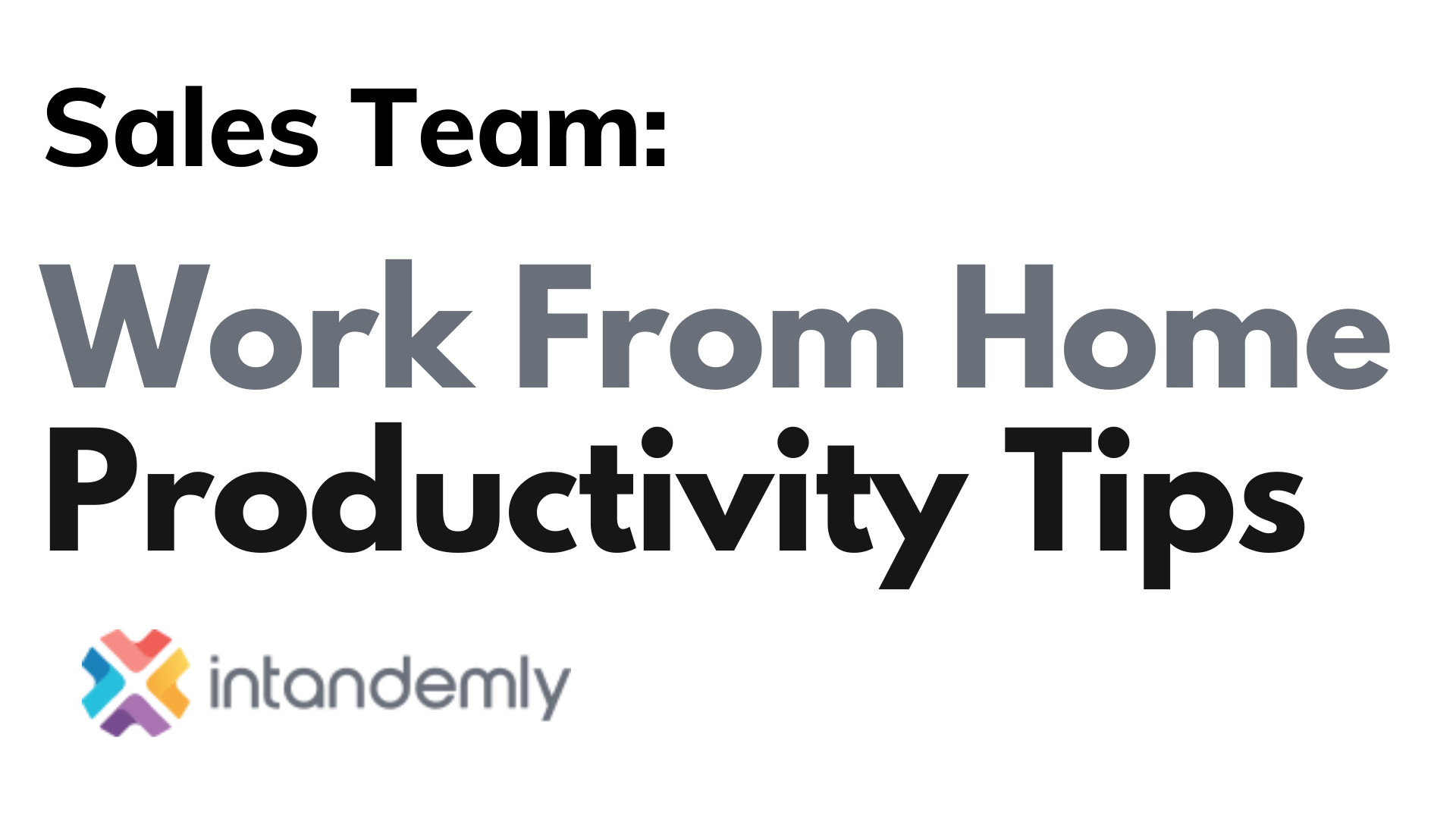Work from Home Sales Team Productivity Tips